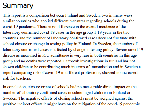 "New study from Folkhälsomyndigheten, the Public Health Agency of Sweden:  ""closure or not of schools had no measurable direct impact on the number of laboratory confirmed cases in school-aged children in Finland or Sweden. """