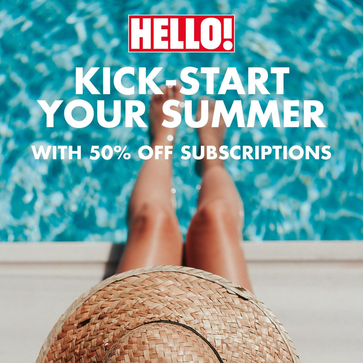 Save 50% off HELLO! subscriptions this Summer ??