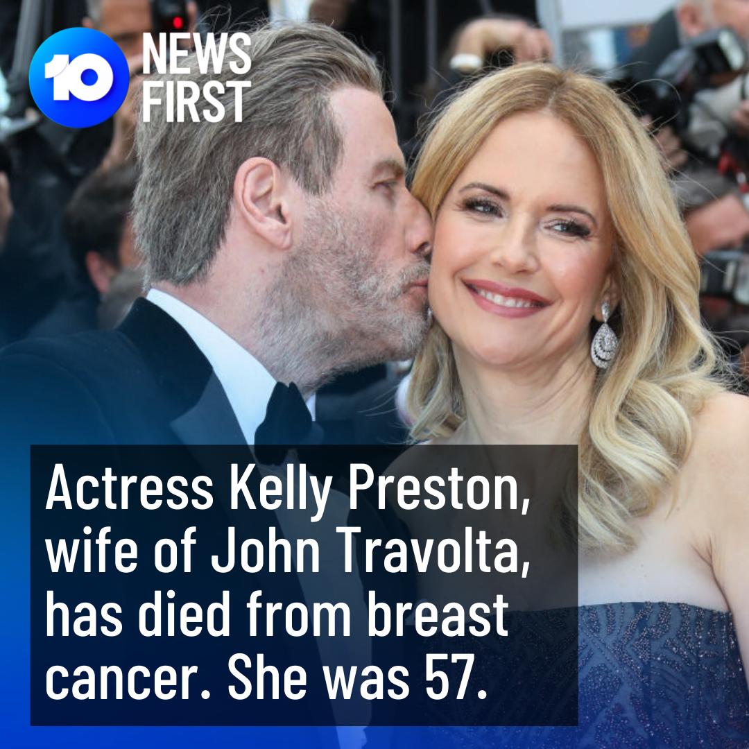 JUST IN | Kelly Preston, actress and wife of John Travolta, has died following a private battle with breast cancer.  The 57-year-old, who attended Pembroke school in Adelaide, was diagnosed with the disease two years ago.