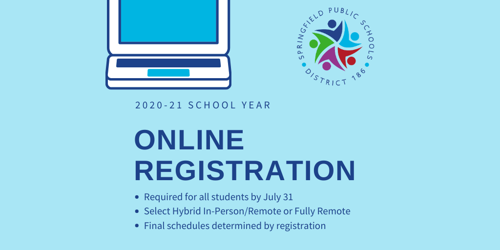 Families who do not have a device/internet can register in person at Lanphier, Southeast, Springfield and Franklin  during the following dates and times:  7/28 and 7/29, 8:30 AM to 12:30 PM  7/30 and 7/31, 12 PM to 4 PM  2/2