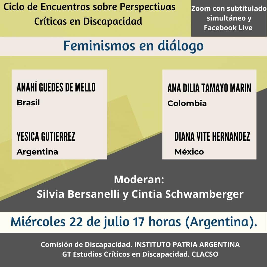 Ciclo de Encuentros sobre Perspectivas Críticas en Discapacidad, em 22 de julio de 2020, a las 17h horário de Argentina (también es horário de Brasília).   Tema del encuentro: Feminismos en diálogo. Participan: Anahí Guedes de Mello de Brasil; 👇🏼