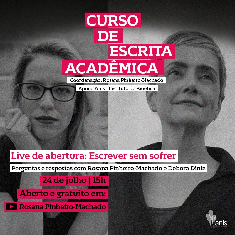 Sexta-feira, dia 24, vai acontecer a live de abertura do Curso de Escrita Acadêmica promovido pela @rpinheiromachado em parceria com a Anis. @debora_d_diniz também participará da live para tirar dúvidas e apresentar o curso. Será às 15h no canal da Rosana do YouTube.