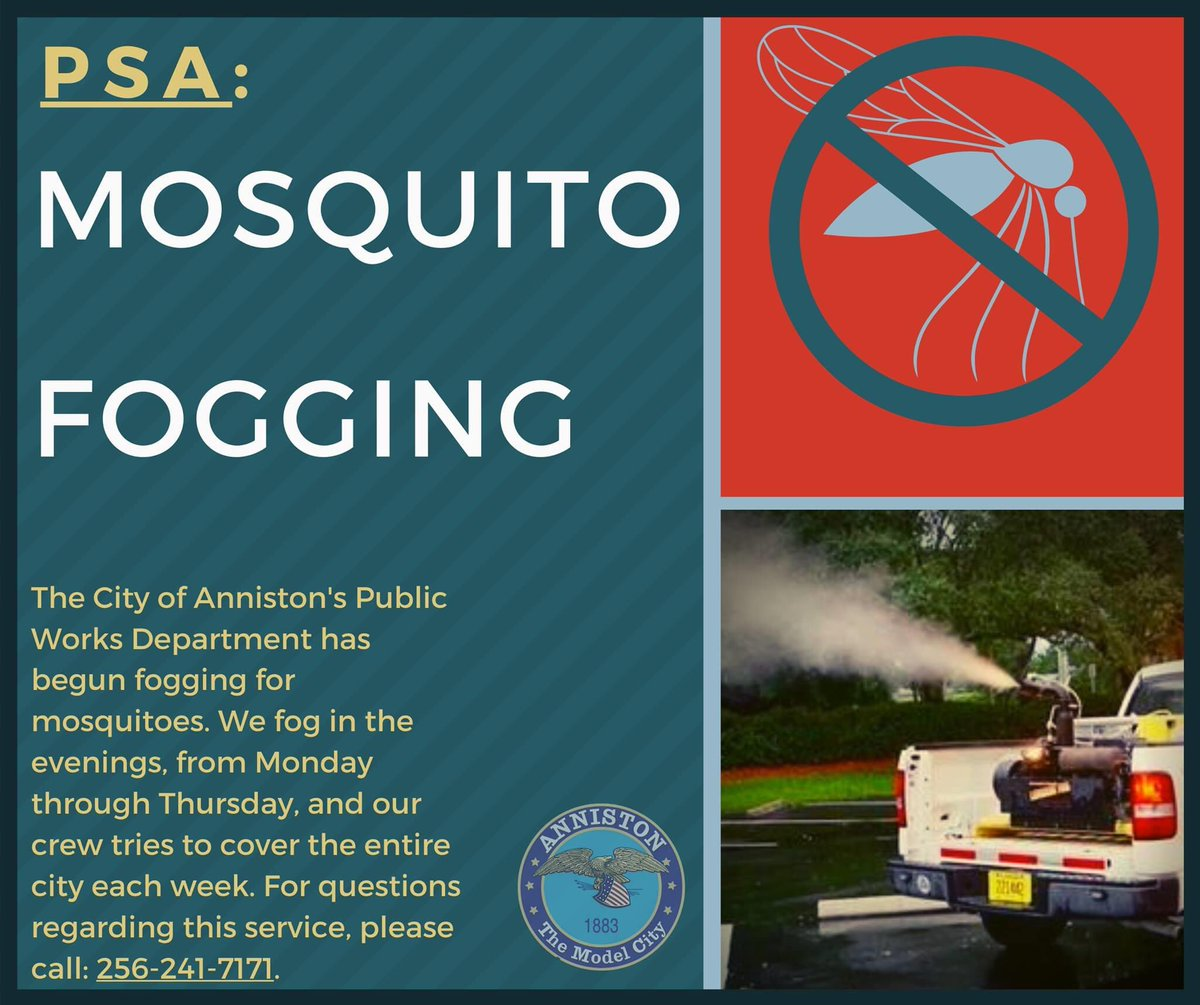 #PSA: Mosquito Fogging 🚫🦟 ____________________________  The City of Anniston's Public Works Department begun fogging for #Mosquitoes.   We fog in the evenings, from Monday-Thursday, & our crew tries to cover the entire city each week.   For questions, please call: 256-241-7171.