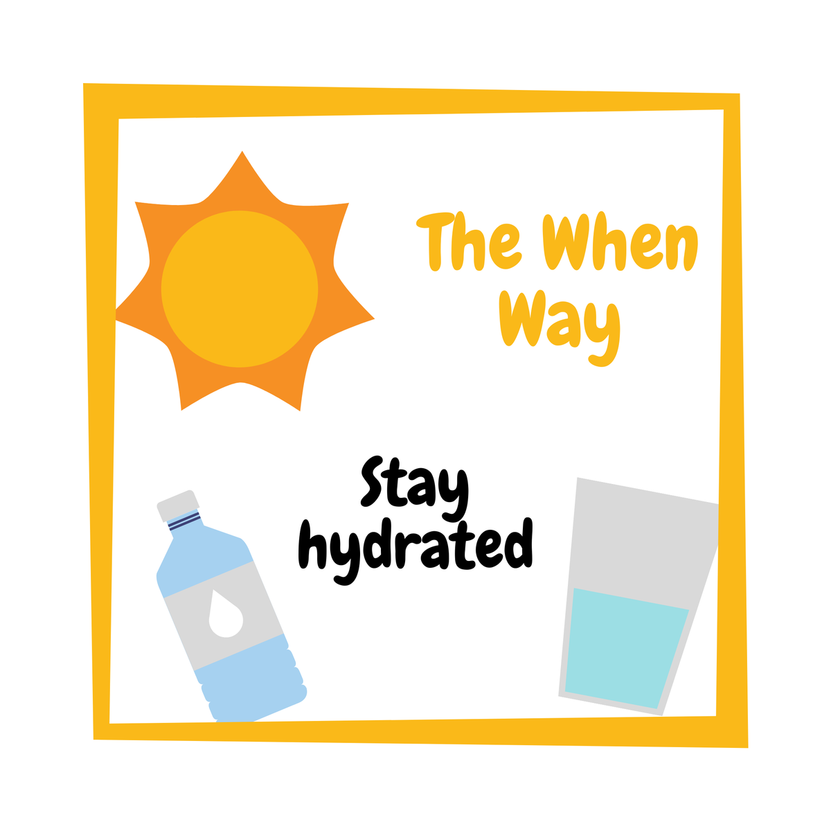 Another commandment of the When Way is staying hydrated. Water will not only make you healthier; it will also make you more satisfied. Especially during these hot summer months, it'll help keep you going.