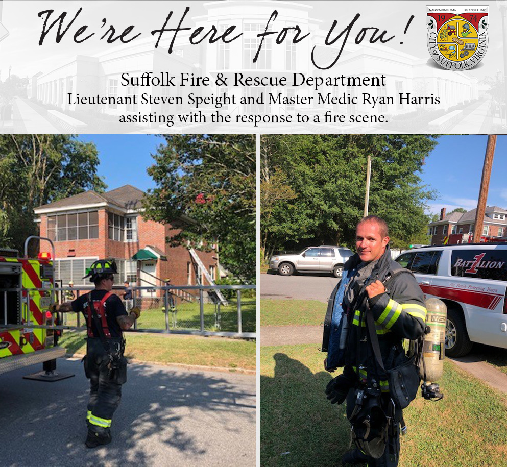 We're Here for You… Suffolk Fire & Rescue personnel are ready at a moment's notice to respond -- no matter the conditions.  Earlier this week, excessive temperatures with heat indexes over 100 degrees brought extra heat to fire responses. Combined with firefighting gear