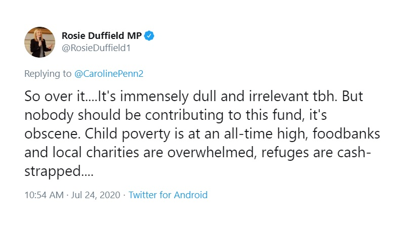 This is such a ludicrous response from Rosie Duffield (Saying people shouldn't donate to Corbyn's legal fund)  She has taken £20k donations from Matthew Oakenshot and even get's Unison to pay £1200 a year for her Xmas cards! Why doesn't she tell them to give the money to charity?