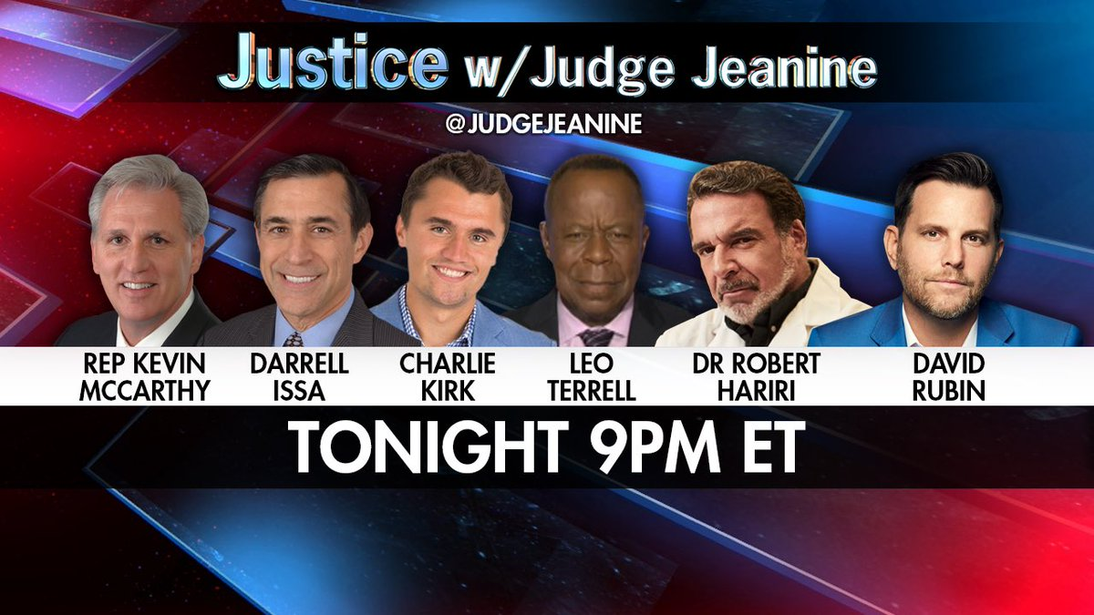 TONIGHT at 9PM ET! Be sure to tune in to 'Justice'! @GOPLeader @DarrellIssa @charliekirk11 @TheLeoTerrell Dr. Robert Hariri  and @RubinReport will be on. You won't want to miss it!