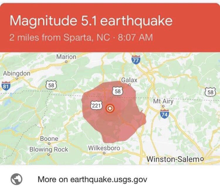 U.S. Geological Survey reports a 5.1 magnitude earthquake, at 8:07 a.m., with an epicenter 2 km south/southeast of Sparta, N.C. Felt in Twin Counties and as far away as Charlotte, Bristol and Martinsville, according to readers.