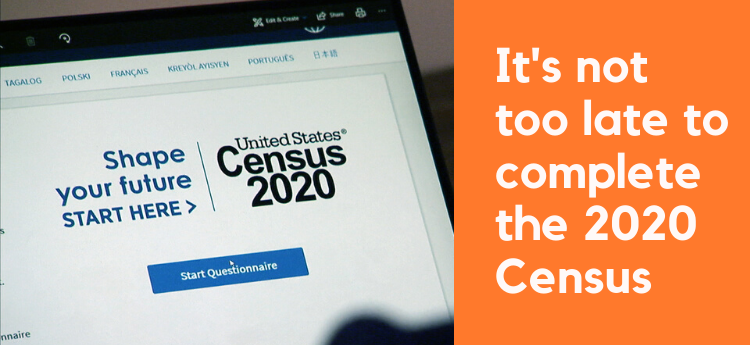 Census data is used to extend billions of dollars in funding for hospitals, school lunch programs, Medicaid and resources that are needed every year, especially in uncertain times like now. Make sure everyone in your home is counted! Start questionnaire: