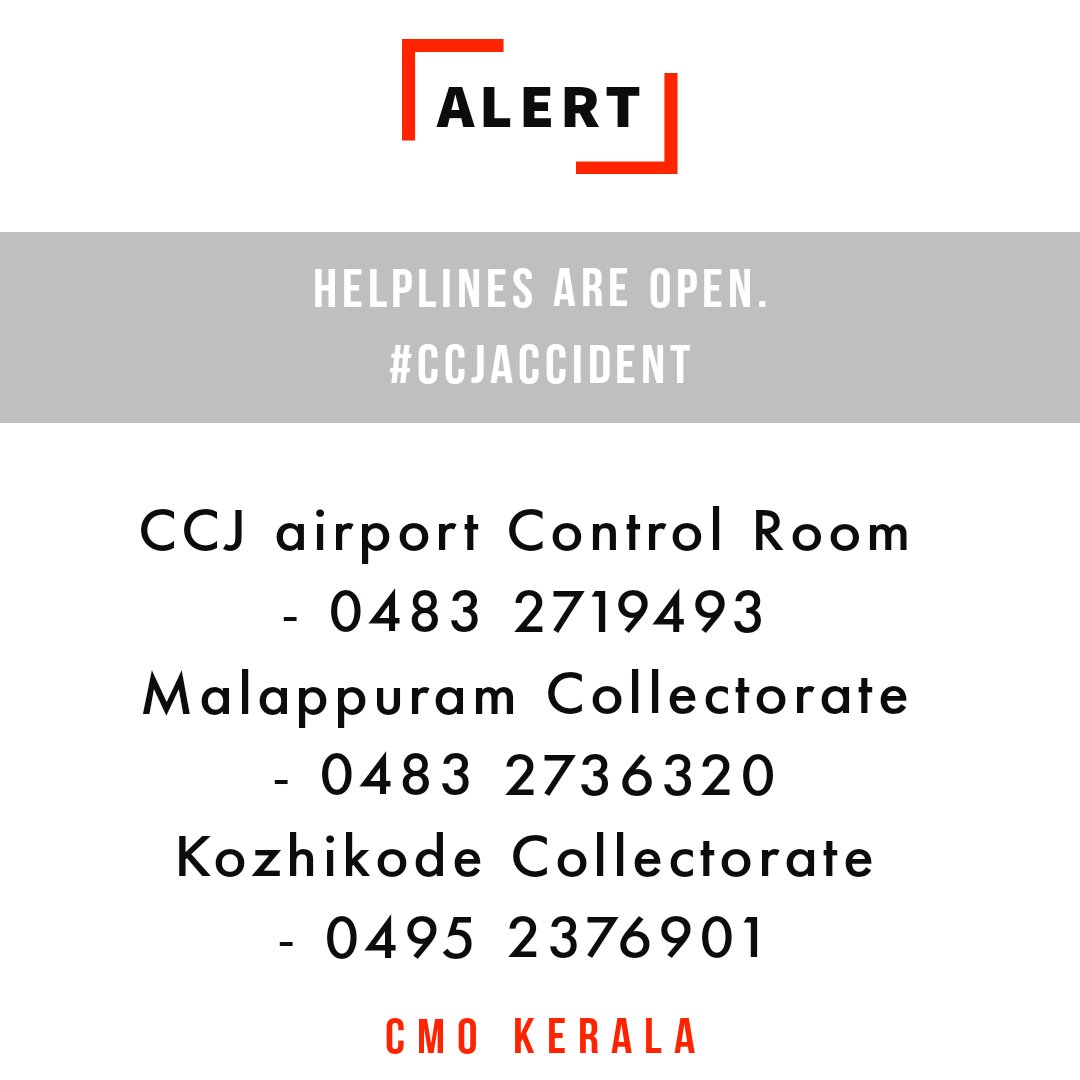 Helplines are open. #CCJaccident  These numbers will assist you in providing information about passengers who were on the Air india Express1344 (@DXB to Calicut.).   Airport Control Room - 0483 2719493 Malappuram Collectorate - 0483 2736320 Kozhikode Collectorate - 0495 2376901