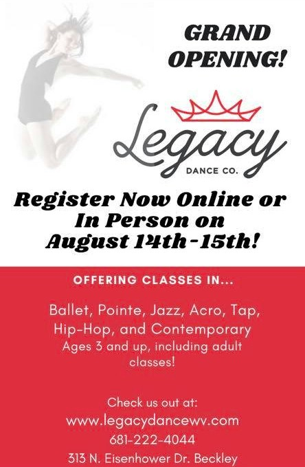 Grand Opening Ribbon Cutting Ceremony Featuring a Registration & Open House Event, Legacy Dance Co Fri Aug 14 3:45pm 313 N Eisenhower Dr #BeckleyWV    (681) 222-4044 or legacydancewv@gmail.com #SouthernWV #WV #DanceStudio #DanceClass