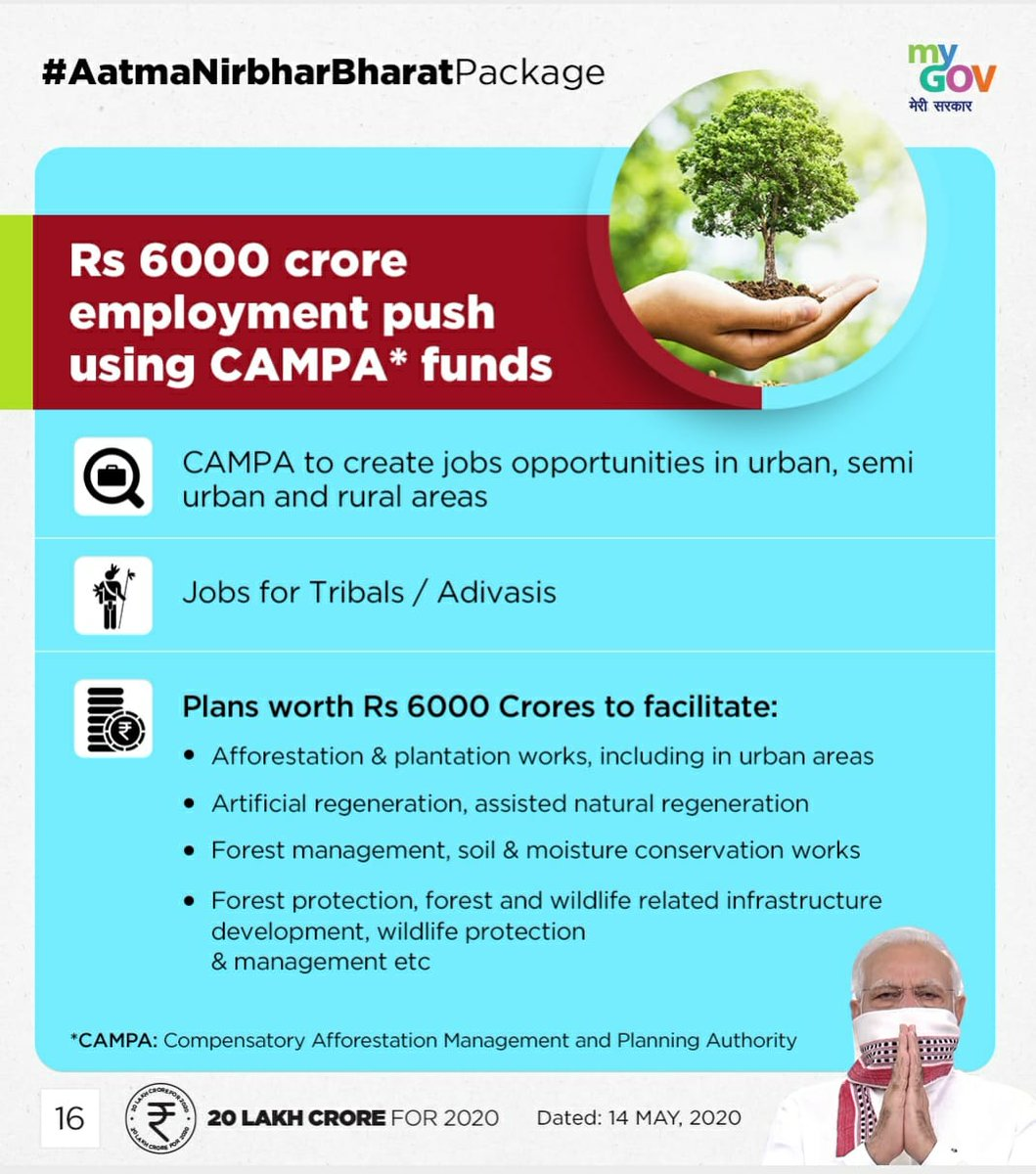 The @narendramodi Govt announced, Rs 6000 crore to be pushed using CAMPA Funds to generate employment for tribals, rural and urban areas.  This will facilitate afforestation and plantation works, Forest/Wildlife management and development.  #AatmaNirbharBharat