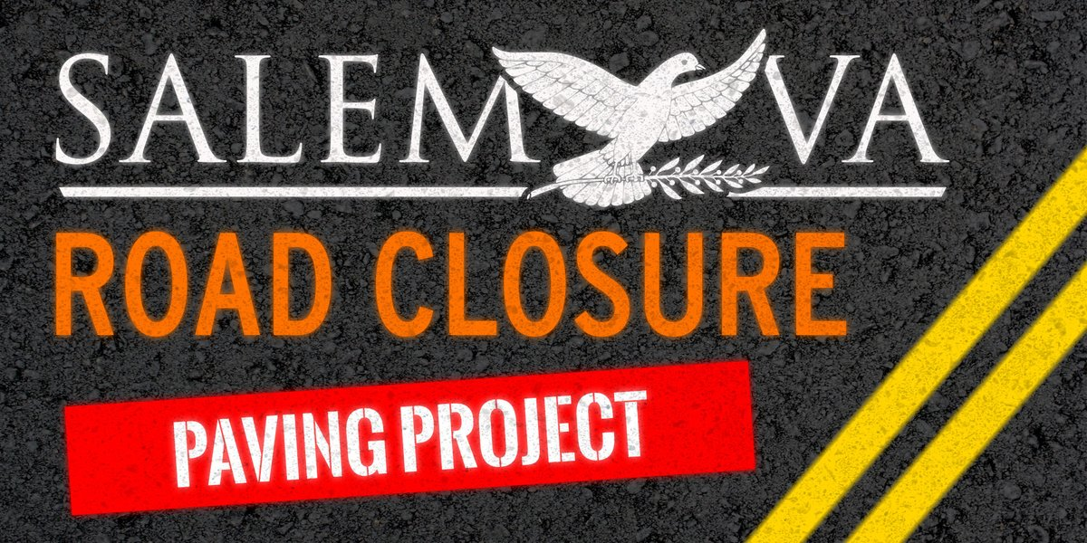 Academy & Carrollton sections are closed for paving. Crews are continuing to improve our roads in this area. Thanks for your patience! #SalemVA