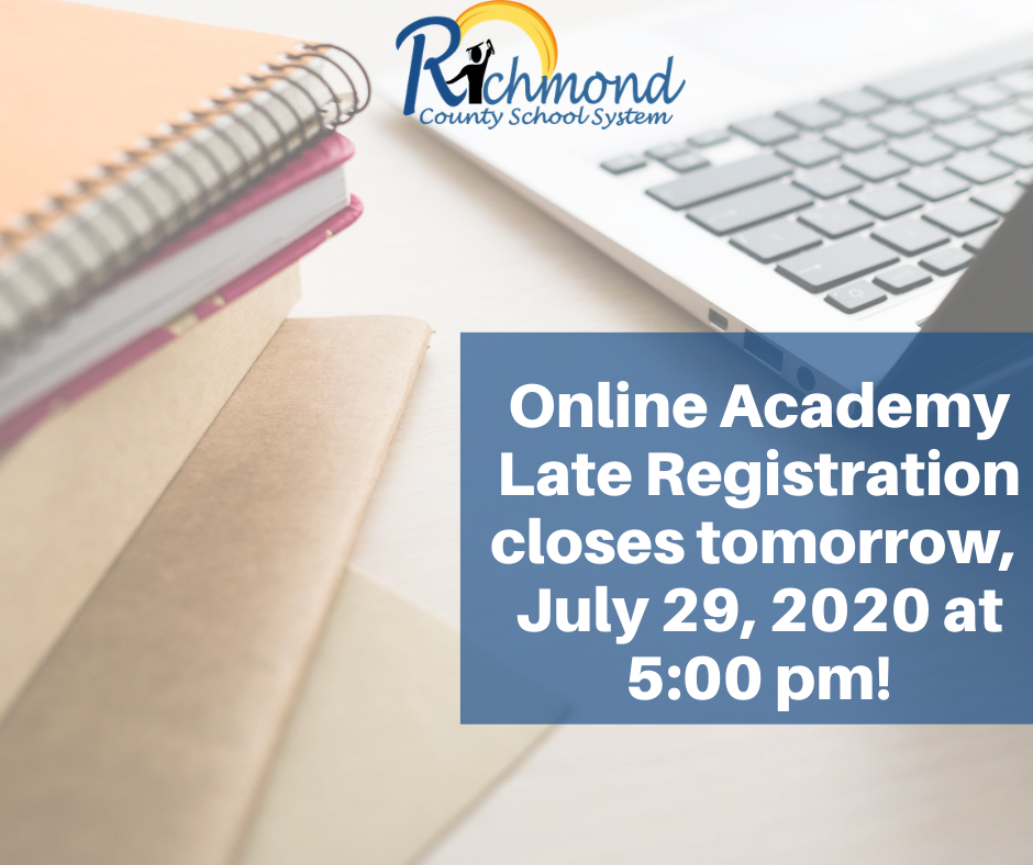 RCSS Families!  The Online Academy Late Registration window closes tomorrow, July 29, 2020 at 5:00 pm! For more information, visit !