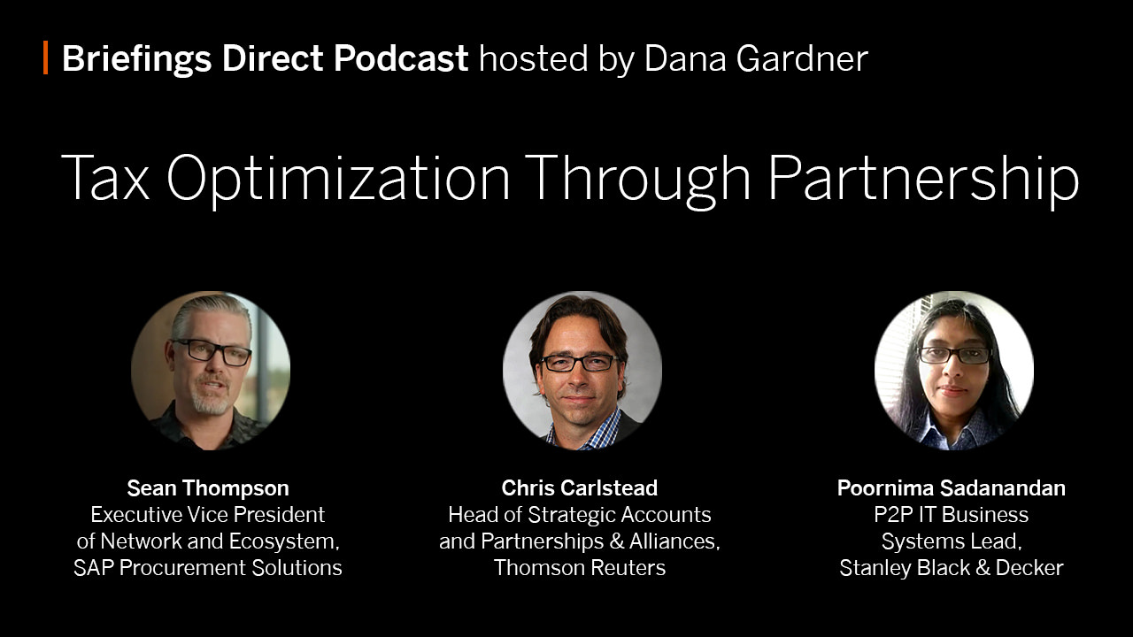 Listen in to this @Dana_Gardner podcast with our @SAPAriba ecosystem leader, @seantho, @thomsonreuters's  Chris Carlstead, and @StanleyBlkDeckr's @PoornimaSadana1 to learn how TR's #tax solutions integrated with SAP Ariba helped Black & Decker deliver positive business outcomes. https://t.co/2FuBbnOxKX