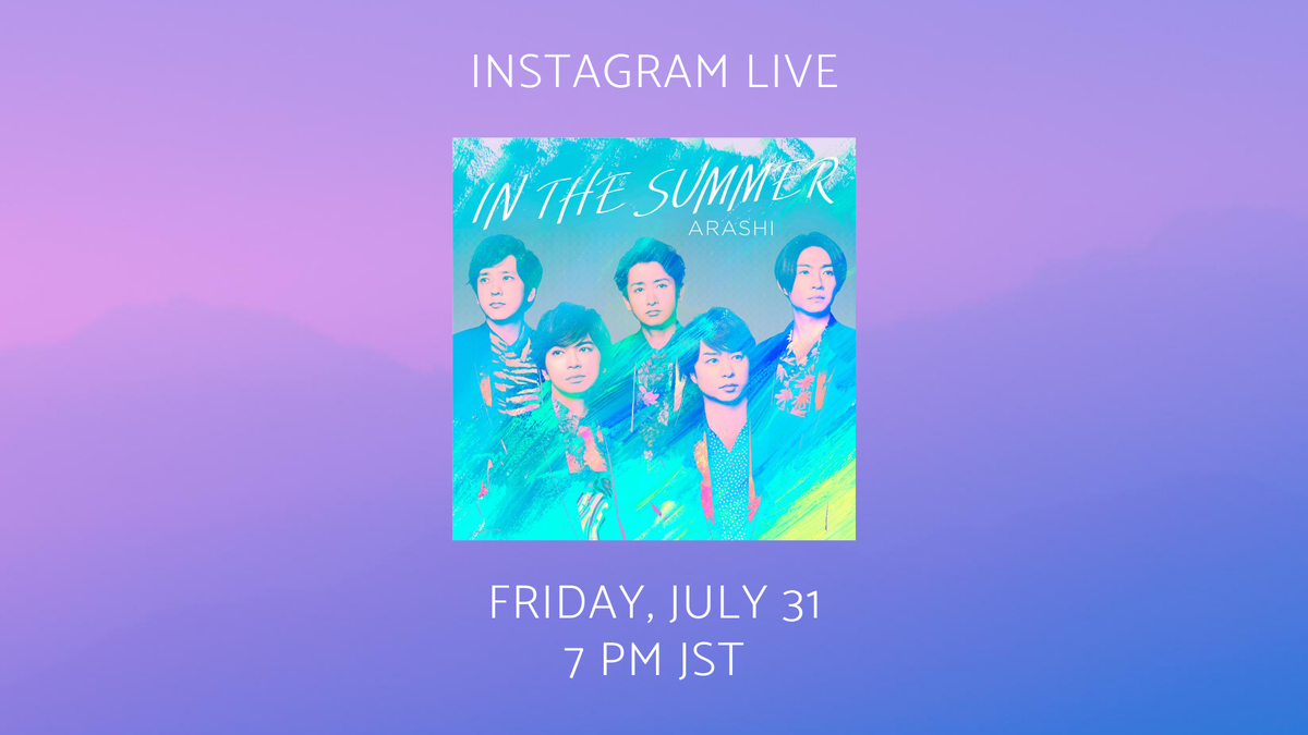 We're going live on Instagram for the first time in a while!  Tune in to our Instagram Live TOMORROW at 7 PM JST!  Come join us! #ARASHISUMMER #INTHESUMMER #嵐 #ARASHI