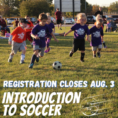 Registration for Introduction to Soccer closes Aug. 3! Sign up your 4-5 year old at . Volunteer coaches are still needed!