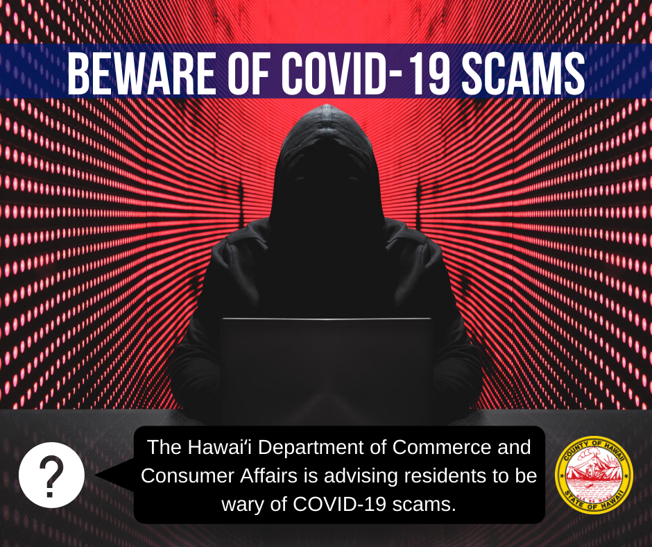 The Hawaiʻi Department of Commerce and Consumer Affairs is advising residents to be wary of COVID-19 scams. For more information  #scam #scamalert #covidscams #hawaiicovid19