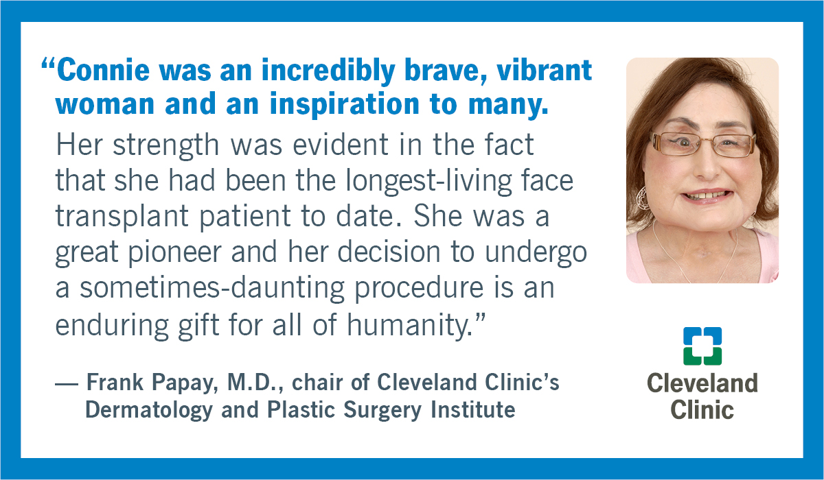 We are saddened by the loss of Connie Culp, the first face transplant recipient in the U.S.   She was an inspiration to all of us at Cleveland Clinic.