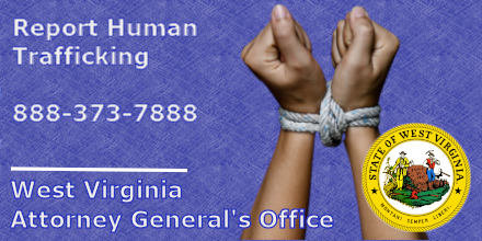 The WV AG's Civil Rights Division provides training on identifying and reporting human trafficking to law enforcement, medical professionals and others across the Mountain State.   If you suspect human trafficking, call the national hotline & state Fusion Center at 1-866-WVWATCH.