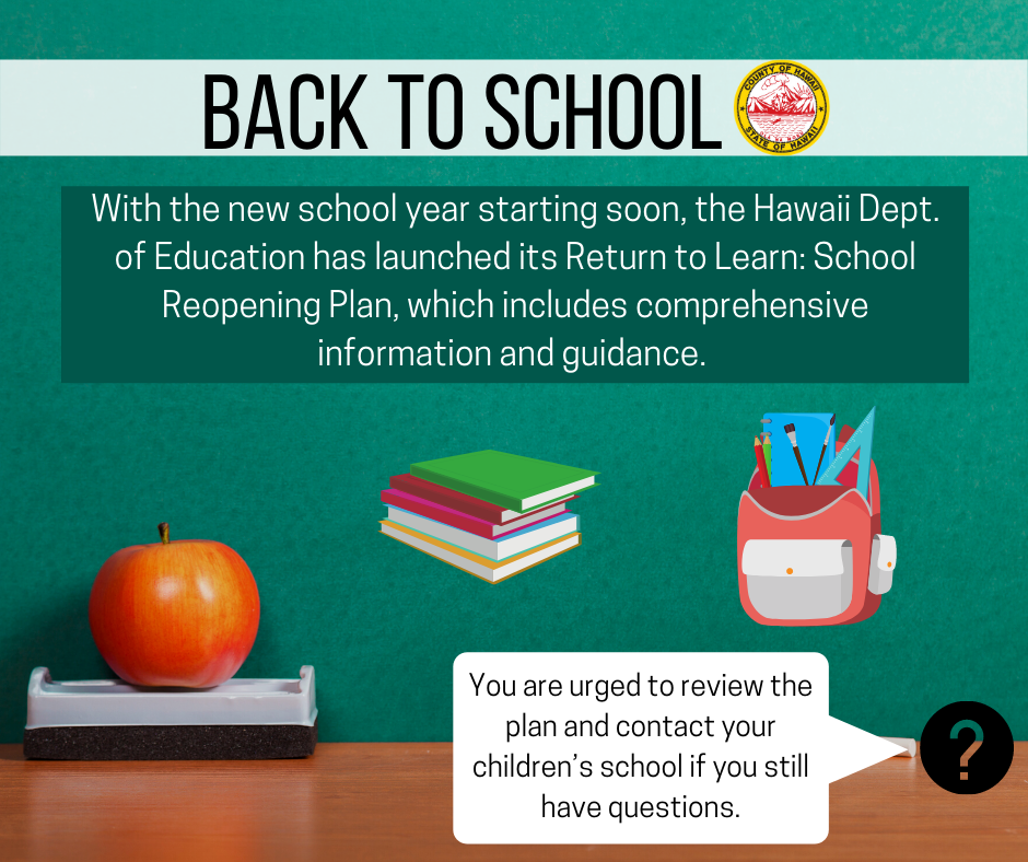 With the new school year starting soon, the @HIDOE808 has launched its Return to Learn: School Reopening Plan, which includes comprehensive information and guidance. Please review the plan and contact your children's school if you still have questions.