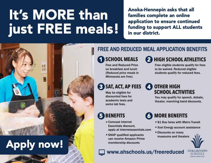 Anoka-Hennepin encourages all families to complete an online application for educational benefits. By completing the application, students may receive free or reduced meals, and free or reduced fees for co-curricular activities and more. More:  | #AHSchools