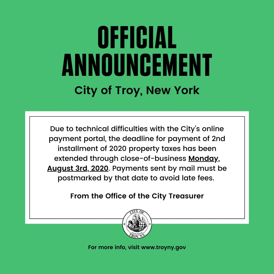 • Extension of 2020 Property Tax Payment Deadline — #TroyNY property owners have until Monday, August 3rd to pay 2nd installment of property taxes.   Mailed payments must be postmarked by Monday to avoid late fees.