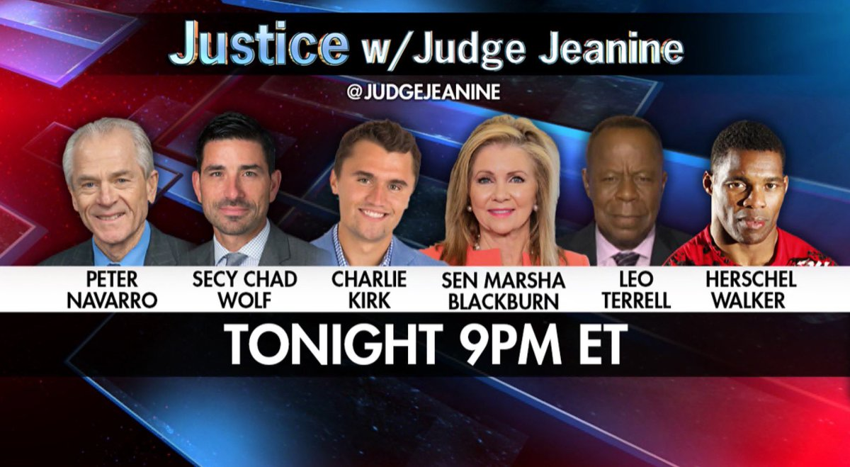 TONIGHT at 9PM ET! Be sure to tune in to 'Justice'! @PeterNavarro45 , @DHS_Wolf @charliekirk11 @MarshaBlackburn @TheLeoTerrell and @HerschelWalker will be on. You won't want to miss i