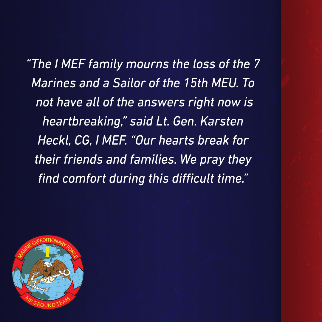 Lt. Gen. Karsten Heckl, CG, I MEF, expresses his condolences to the friends and families affected by the AAV mishap involving 15 Marines and 1 Sailor.