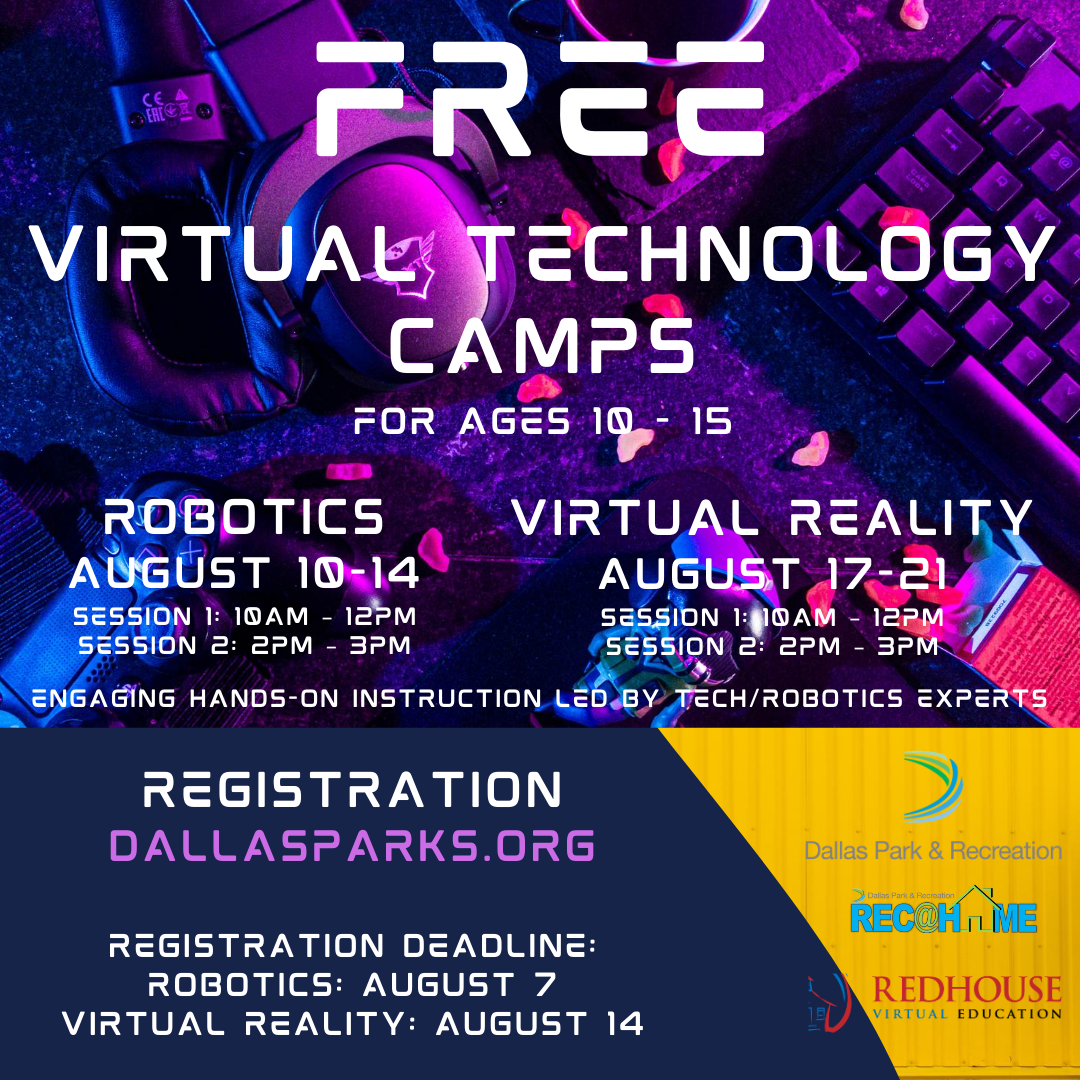 #DallasParks and Redhouse Virtual Education will be offering #FREE virtual technology camps for youth ages 10-15 beginning August 10th! Sign up for either #Robotics or #VirtualReality! Find more info here: