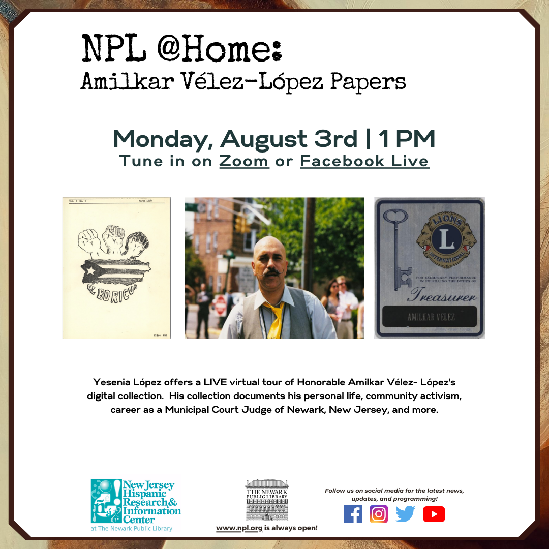 Tune in today on Facebook Live or Zoom (details below) Yesenia López offers a LIVE virtual tour of Honorable Amilkar Vélez- López's digital collection. Judge, attorney, social worker, and community activist, his collection documents his personal life...