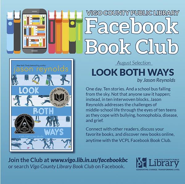 Want to join an online book club? It's the perfect time! Our Facebook Book Club is reading Jason Reynolds' 𝘓𝘰𝘰𝘬 𝘉𝘰𝘵𝘩 𝘞𝘢𝘺𝘴! ⬇️  Join the Club at  or search 𝘝𝘪𝘨𝘰 𝘊𝘰𝘶𝘯𝘵𝘺 𝘗𝘶𝘣𝘭𝘪𝘤 𝘓𝘪𝘣𝘳𝘢𝘳𝘺 𝘉𝘰𝘰𝘬 𝘊𝘭𝘶𝘣 on Facebook.