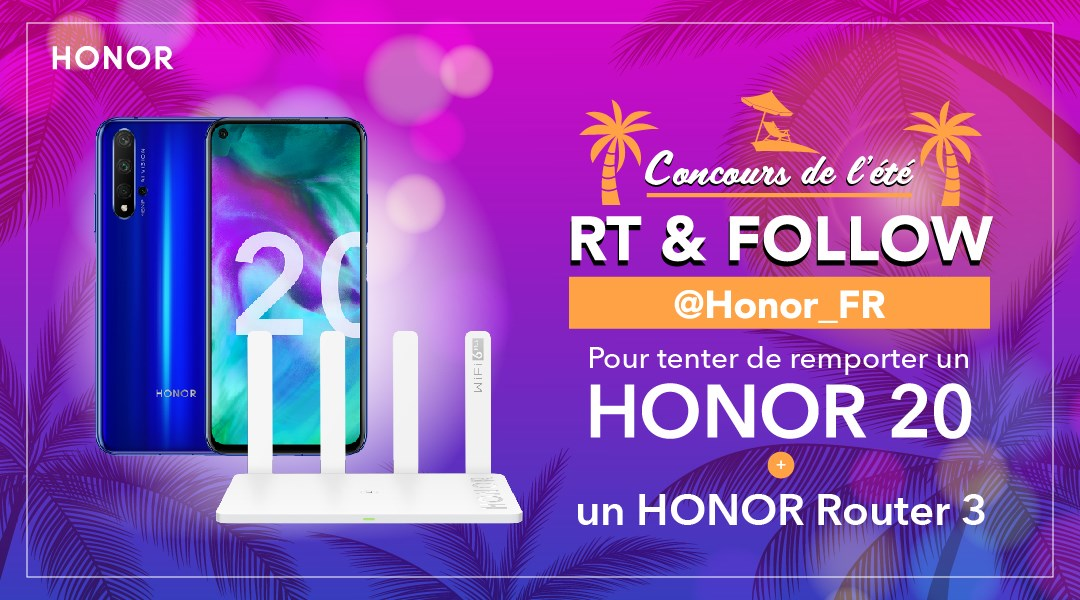 5ème concours de l'été HONOR ! ☀   Tentez de remporter un HONOR 20 et le HONOR router 3 !  Un smartphone performant et notre tout dernier produit pour améliorer la vitesse de votre réseau Wi-Fi 🚀  Pour participer :  🔄 RT  ➡ Follow @Honor_FR   TAS le 09/08 🍀