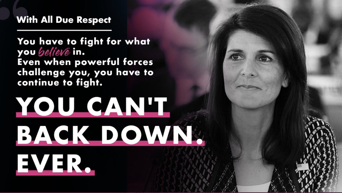 Fight for what you believe in and don't back down!💪@NikkiHaley