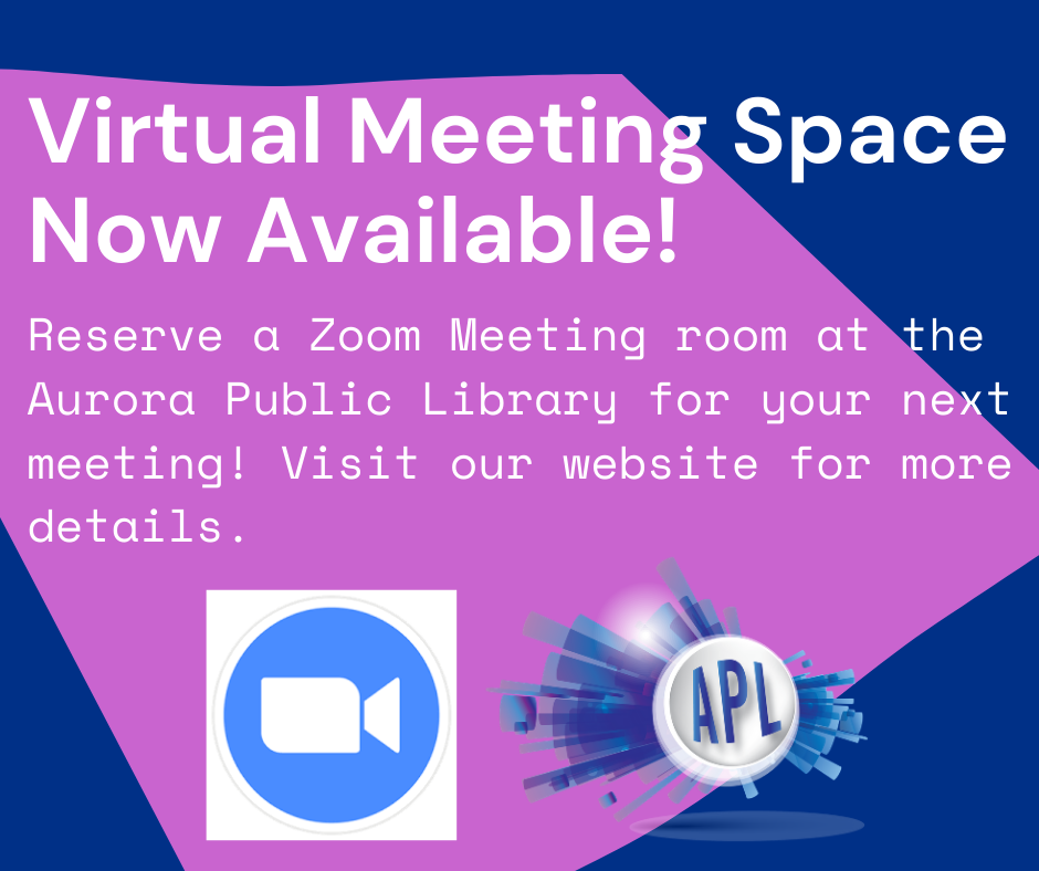 Looking to meet virtually without the time limits and user capacity free Zoom accounts have? Reserve a Zoom meeting room at the Aurora Public Library for your next meeting.  Reserve a room here: