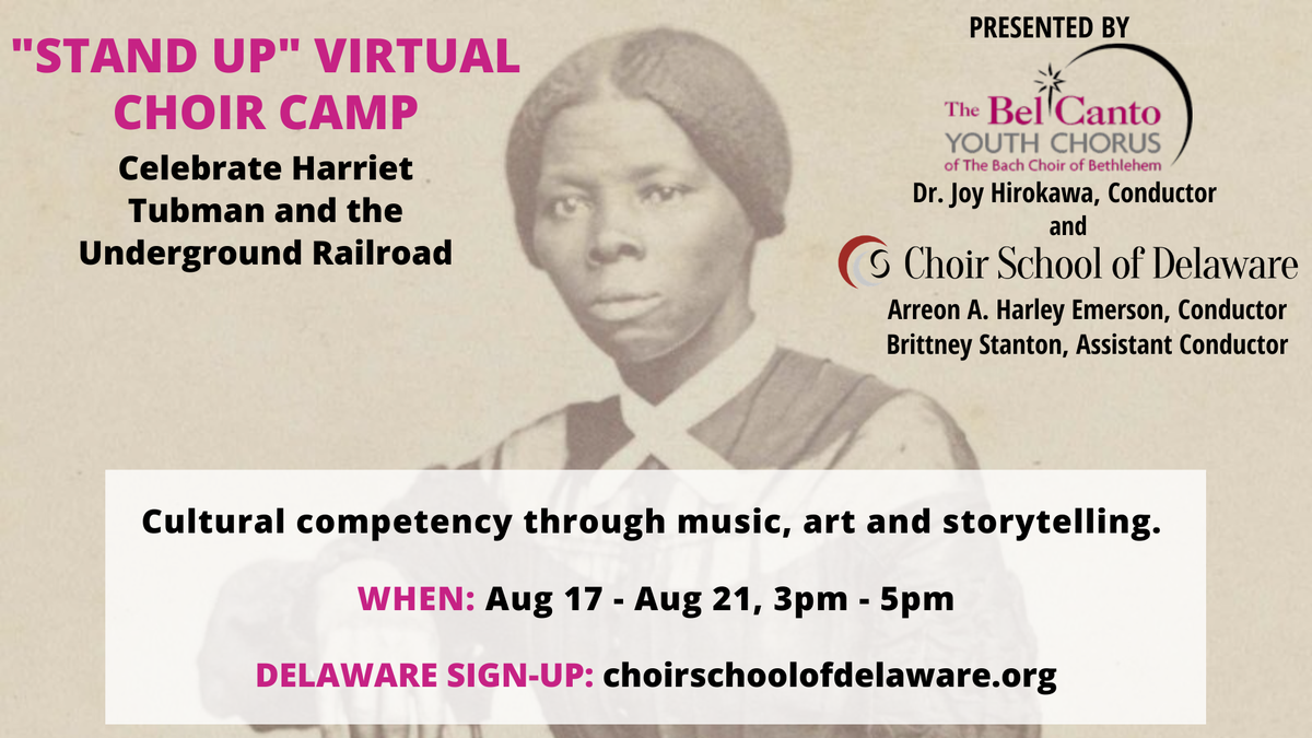 """Stand Up"" with the @CCSDchoir & @BelCAntoPA! Join our Virtual Choir Camp to learn about Harriet Tubman and the Underground Railroad through literature, art, &  music. This program is for children ages 7-17 in Delaware. #WilmDE  Sign up for an audition:"