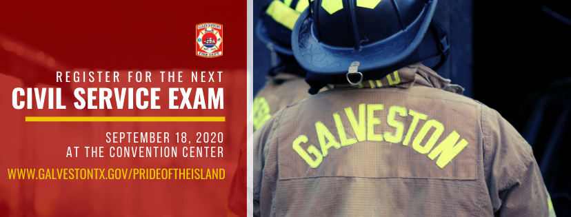 The Galveston Fire Department is hiring! The Civil Service entrance exam will be held at Galveston Island Convention Center 5600 Seawall Blvd., Galveston, TX in room Galleon on Friday, September 18, 2020!   For more information, visit the employment at