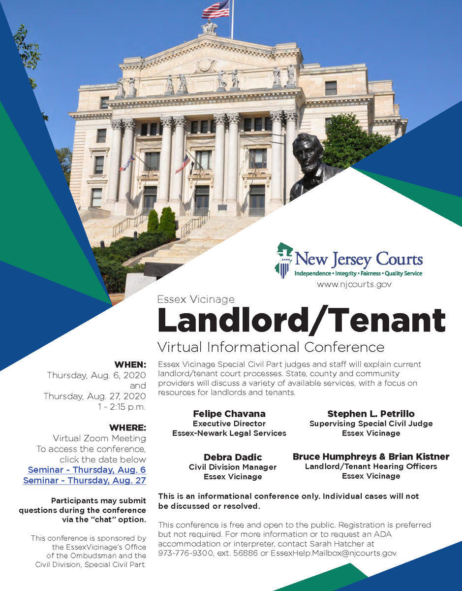 On Thursday, Aug. 6 & Aug. 27,  the Essex Vicinage will host a virtual information conference on the landlord/tenant court process and the available resources for county residents.  Register for Aug. 6 -  Register for Aug. 27 -