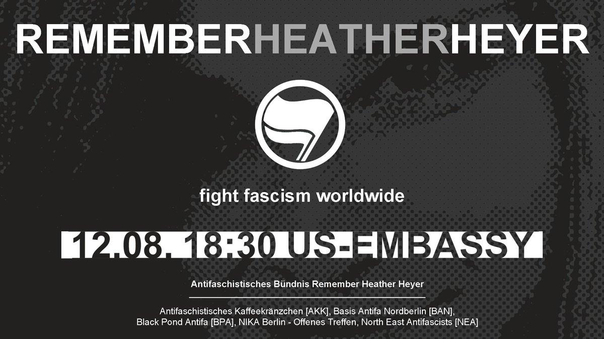 Remember Heather Heyer – Fight fascism worldwide! Kommt am 12. August zur #antifa schistischen #Gedenkkundgebung vor die US-Botschaft!  Den #rechtenTerrorstoppen!  12.08.   18:30   US-Botschaft, Pariser Platz  ▶️  #HeatherHeyer #RememberHeatherHeyer #B1208