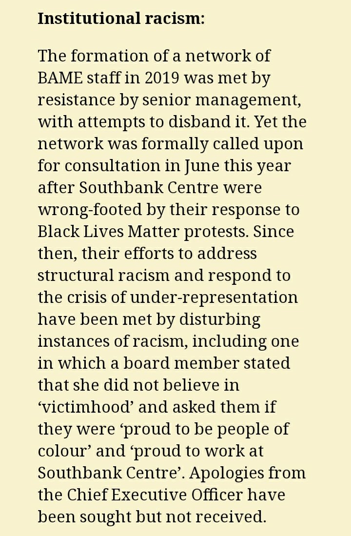 """""""The formation of a network of BAME staff in 2019 was met by resistance by senior management, with attempts to disband it. Yet the network was formally called upon for consultation in June this year after Southbank Centre were wrong-footed by their response to BLM protests."""""""