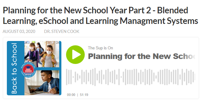On the latest The Sup is On Podcast, Dr. Steven Cook, Superintendent of CDA Public Schools and his guests, Scott Maben, Communications Director and Seth Deniston,  Director of Technology discuss the plans for reopening schools for the 2020-21 school year.