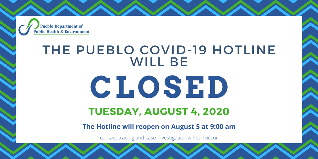 The COVID-19 Hotline will be closed the rest of today, August 4, 2020. The Hotline will open back up at 9:00 am tomorrow.