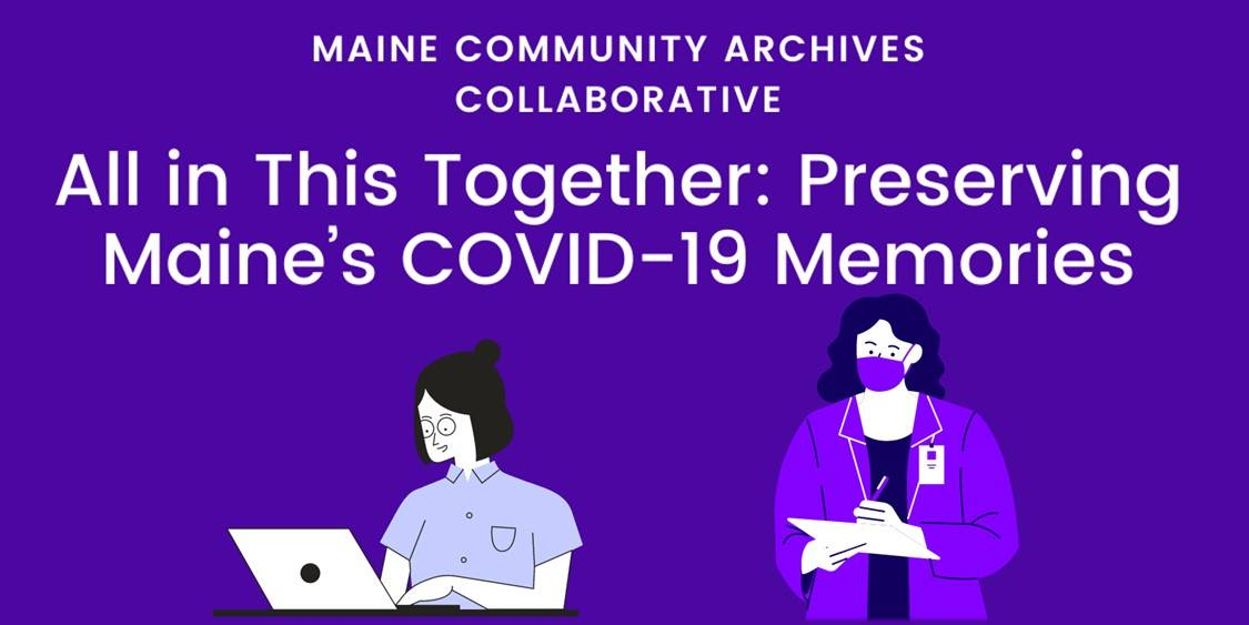 If you're interested in learning more about the statewide effort to collect COVID-19 stories, save the date for All in This Together: Preserving Maine's COVID-19 Memories on Thurs, Aug 13 at 4PM.    #heybangor #covid19 #mainehistory #weareallinthistogether