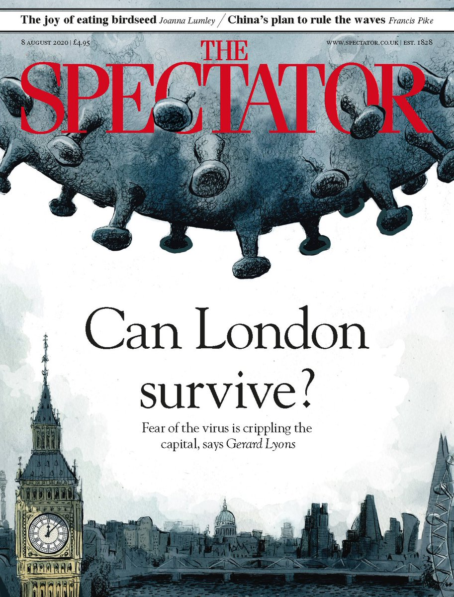 This week's cover:   Can London survive?  Fear of the virus is crippling the capital, says Gerard Lyons