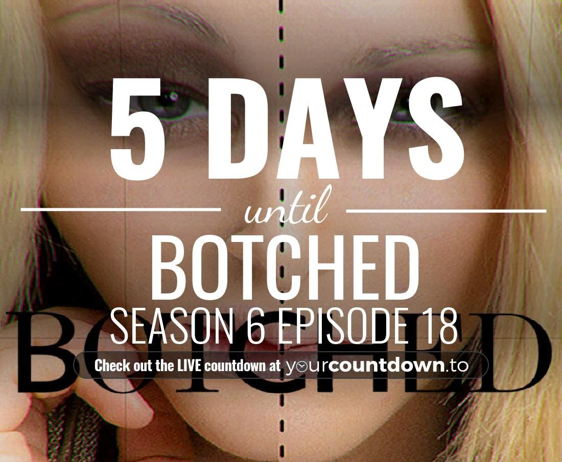 Only 5 more days before Botched - Season 6 Episode 18 #Botched          👇👇 Visit the website to see the LIVE countdown 🕒