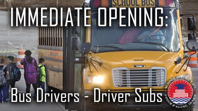 IMMEDIATE OPENINGS Bus Drivers / Driver Subs  PRIMARY FUNCTION:  Provide safe and efficient transportation  Description, qualifications, & responsibilities at .  Additional questions, contact Lisa Loy at lloy@cdaschools.org / Phone: 208-664-8241 ext. 10031