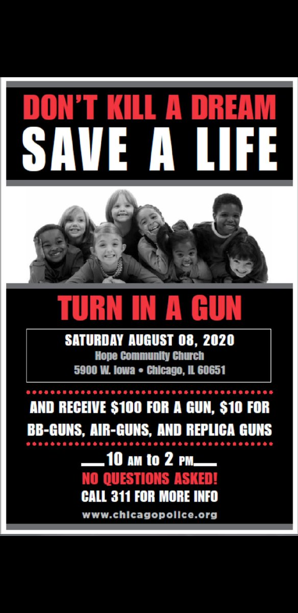 15th District will be Hosting a Gun Turn-In Event on Saturday Aug 8th, 2020 10am til 2pm at Hope Church 5900 W. Iowa Chicago Illinois. During this event, community members will receive $100 Gift Card in exchange for every Gun turned in & $10 gift card for every Replica firearms.