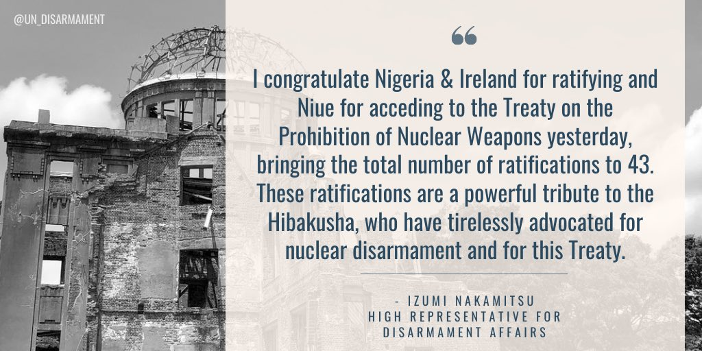 Yesterday on 6 August, Nigeria & Ireland have ratified and Niue acceded to the #TPNW. These ratifications are a powerful tribute to the #Hibakusha, who advocate tirelessly for nuclear disarmament.