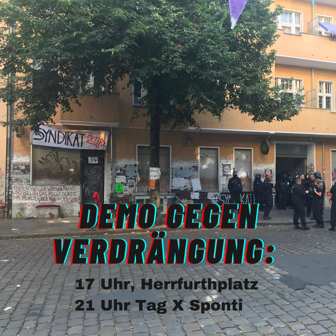 Unter #R2G wurde gerade das #Syndikat zwangsgeräumt. Ein weiterer Tritt in den Bauch für widerständige, selbstorganisierte Kiezkultur in #Berlin.  Doch so leicht werden wir es ihnen nicht machen! Solidarität mit dem Syndikat und allen gefährdeten Projekten! Kommt zur Demo!