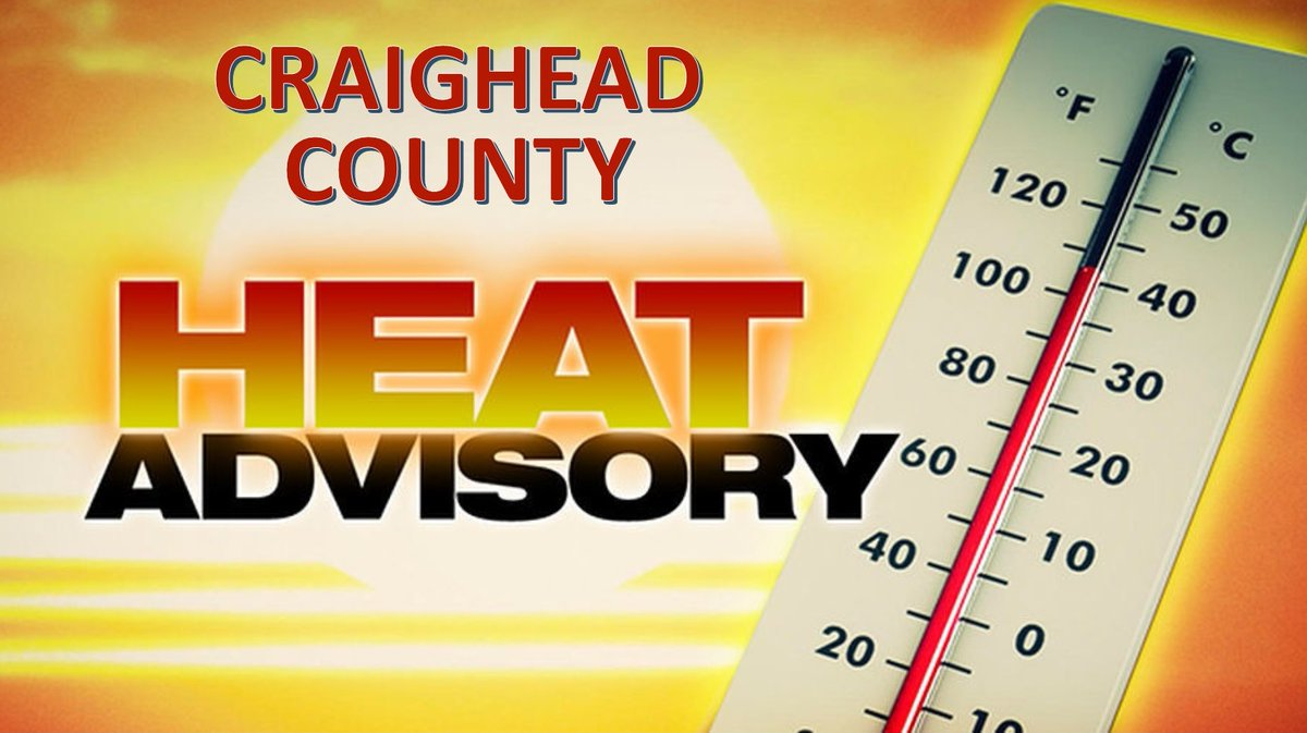 STAY SAFE TODAY...Craighead County will be under a Heat Advisory from NWS today between 12:00pm and 7:00pm as the heat index will be near 105 degrees today.
